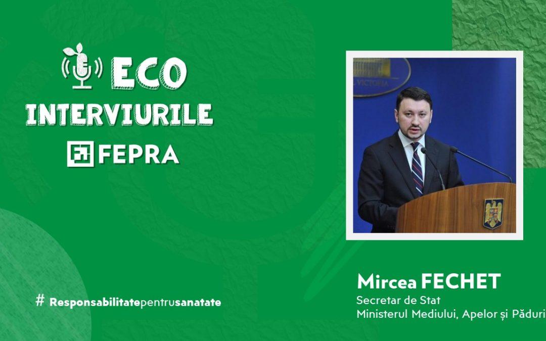 Eco-Interviurile FEPRA  Mircea FECHET – Secretar de Stat, Ministerul Mediului, Apelor şi Pădurilor
