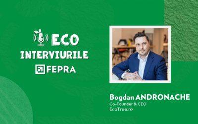 Eco-Interviurile FEPRA Bogdan Andronache – Co-Founder & CEO, EcoTree.ro
