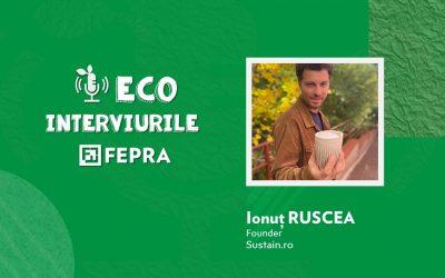 Eco-Interviurile FEPRA Ionut Ruscea – Founder, Sustain.ro