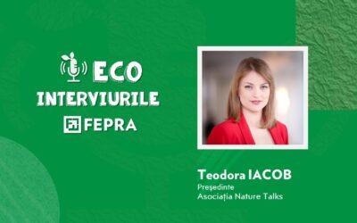 Eco-Interviurile FEPRA Teodora Iacob – Președinte Asociația Nature Talks