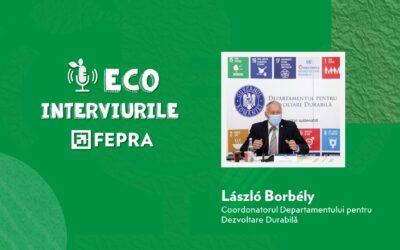 Eco-Interviurile FEPRA László Borbély – Coordonatorul Departamentului pentru Dezvoltare Durabilă