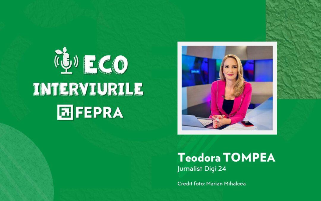 Eco-Interviurile FEPRA Teodora Tompea – Jurnalist Digi 24